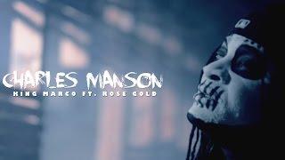 Charles Manson - King Marco ft.  Rose Gold