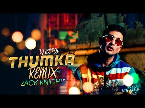 THUMKA Remix | Zack Knight | DJ MERCY | Raana Visuals