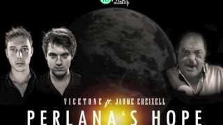 Vicetone ft Jaume Creixell - Perlana's Hope (IDHEC Mashup)
