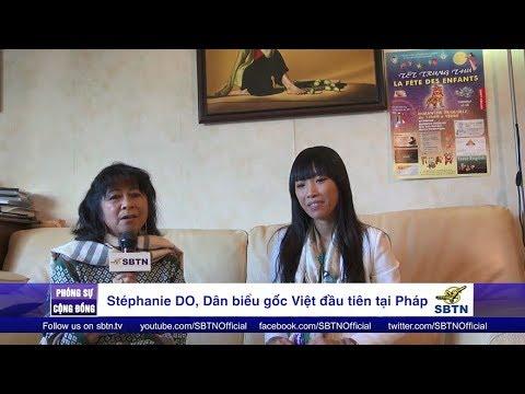 PHÓNG SỰ CỘNG ĐỒNG: Stéphanie Đỗ, Dân biểu gốc Việt đầu tiên tại Pháp