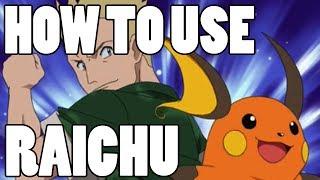 How To Use: Raichu! Raichu Strategy Guide!