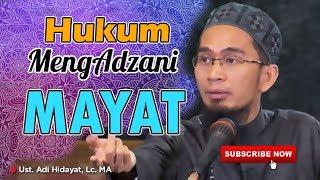 Hukum Meng-Adzan-i Orang Yang Telah Meninggal - Oleh Ust Adi Hidayat Lc MA 2017 Video