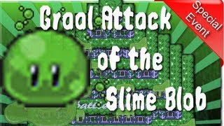 Graal Attack of the Slime Blob