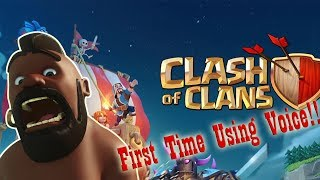 First Time with VOICE!!-Clash of Clans-(Pretty Nervous)
