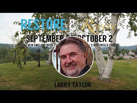 Larry Taylor, Restore & Revive, Northfield, Saturday 11AM, Sept 30, 2017