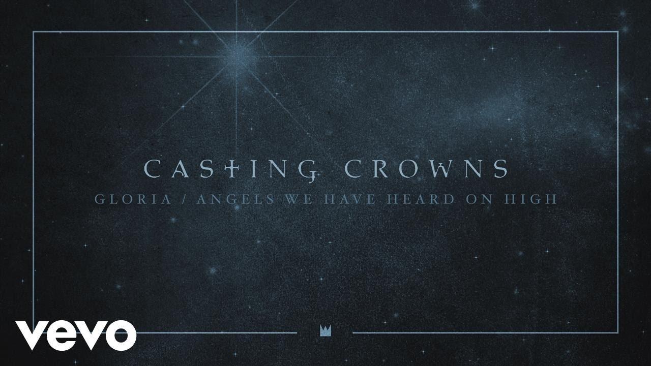 casting-crowns-gloria-angels-we-have-heard-on-high-audio-castingcrownsvevo