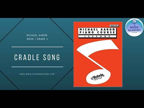 Cradle Song from Michael Aaron Book/ Grade 2 for Piano Lessons