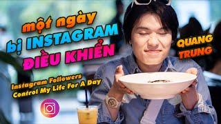 Quang Trung - Một Ngày Bị Instagram Điều Khiển | Instagram Followers Control My Life For A Day