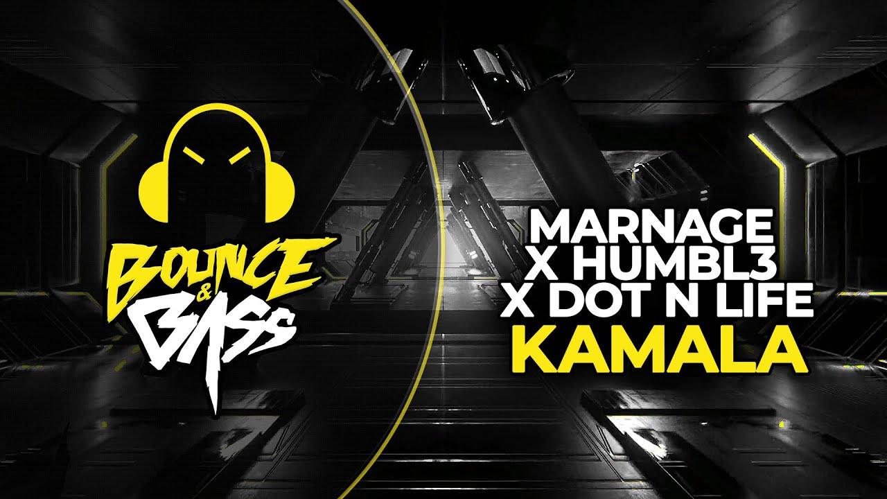 MARNAGE, HUMBL3 , Dot N Life - Kamala [Bounce & Bass Release]