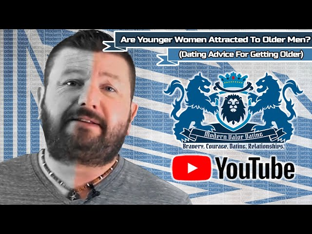 Are Younger Women Attracted To Older Men? (Dating Advice For Getting Older)