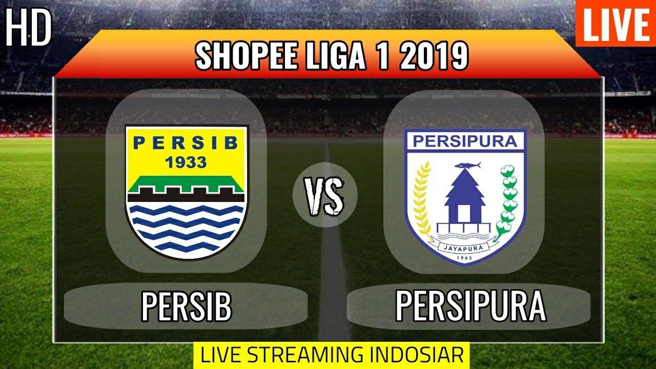 Live Streaming Persib Bandung Vs Persipura Jayapura Youtube
