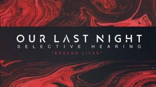 Our Last Night - Broken Lives