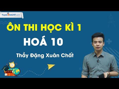 Ôn thi học kì 1 - Hoá học 10 - Thầy giáo Đặng Xuân Chất