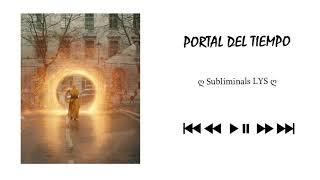 —Portal del Tiempo ;; 崇高 ʟᴜᴀʜ ꜱᴜʙꜱ.