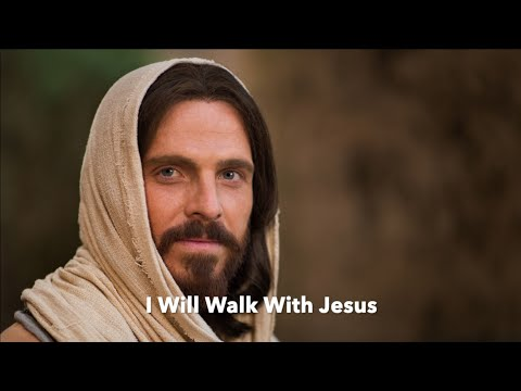 I Will Walk With Jesus