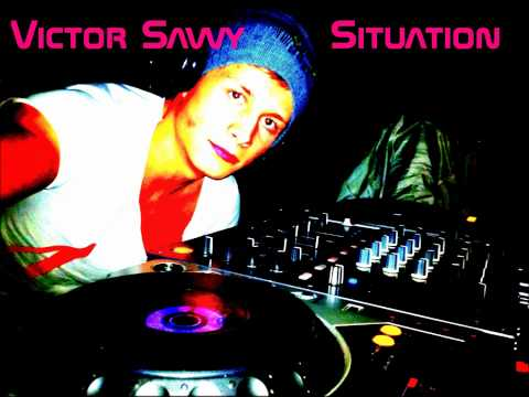 Victor Savvy - Situation (2011 house music)