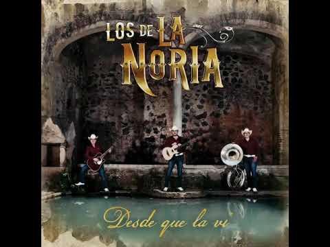 Los De La Noria- Desde Que La Vi🎵(2017)