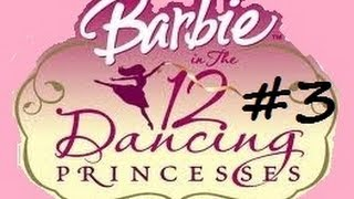 Barbie in the 12 Dancing Princesses (PC) Part 3