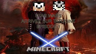 STAR WARS - LET'S PLAY MINECRAFT | ARRIVEE SUR TATOOINE - EPISODE 1