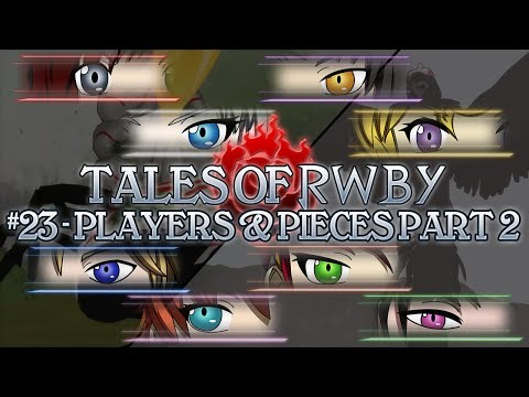 Tales of RWBY 23 Battle  Players and Pieces Part 2