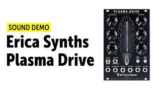 Erica Synths Plasma Drive Sound Demo (no talking)