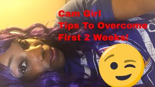 Cam girl tips for the first 2 weeks