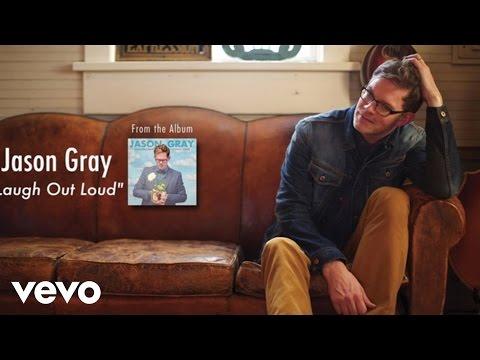 Jason Gray - Laugh Out Loud (Lyric Video)