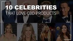 10 Celebrities that love CBD