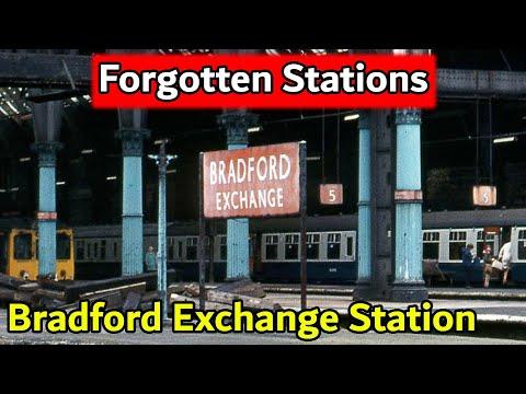 Forgotten Stations - Bradford Exchange Station