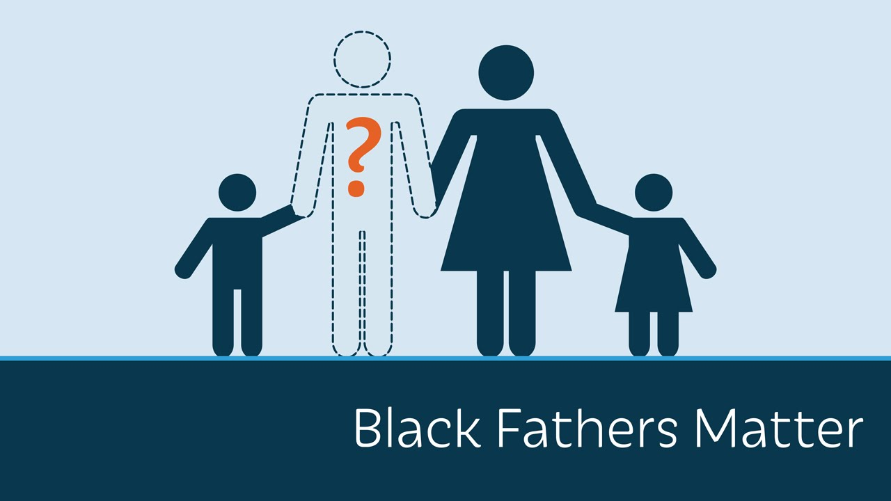 You Need A Man To Teach You How To Be A Man! Black Fathers Matter