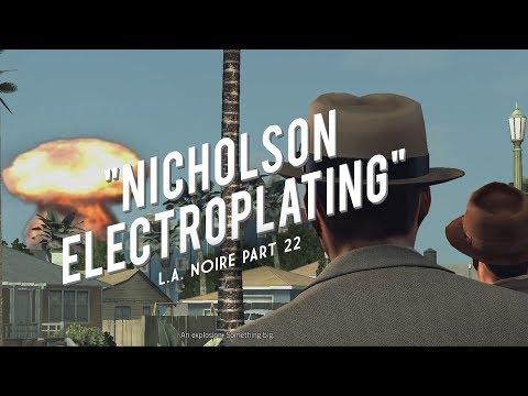 L.A. Noire Part 22: Nicholson Electroplating