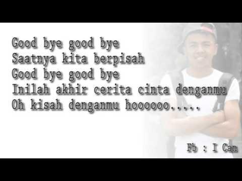 Goodbye ost Katakan Putus Lyric By Candra