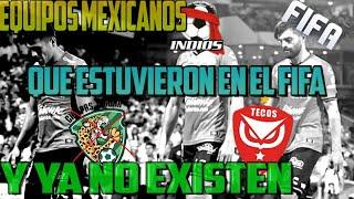Equipos de LA LIGA MX Que Estuvieron en la Saga FIFA y ya NO EXISTEN