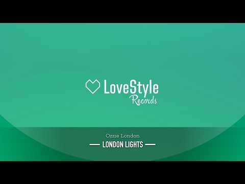 Ozzie London - London Lights (Original Mix) LoveStyle Records