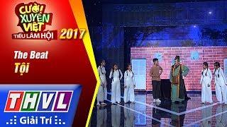 THVL   Cười xuyên Việt – Tiếu lâm hội 2017: Tập 1[2]: Tội - The Beat