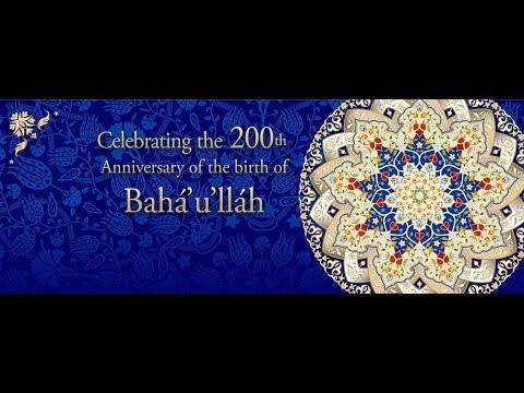 Celebrating the 200th Anniversary of the Birth of Bahá'u'lláh