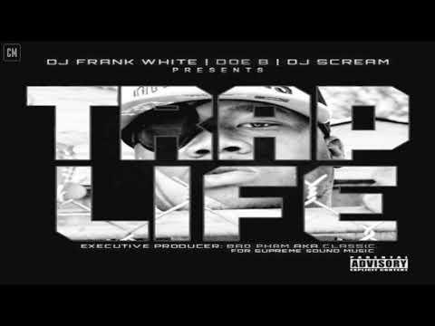 Doe B - Trap Life [FULL MIXTAPE + DOWNLOAD LINK] [2012]