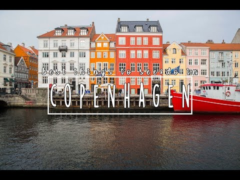 Best Things To See & Do In Copenhagen | Copenhagen Travel Guide 2018