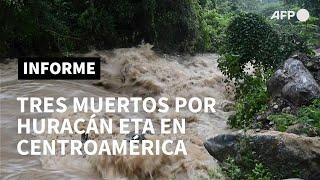 El huracán Eta deja tres muertos en Nicaragua y Honduras | AFP