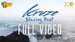 Kruze | Blazing Heat | FULL VIDEO | DJ Harpz | VIP Records | 360 Worldwide
