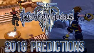 Kingdom Hearts 3 - 2018 Predictions (Next News Sleight, Trailers and Events)