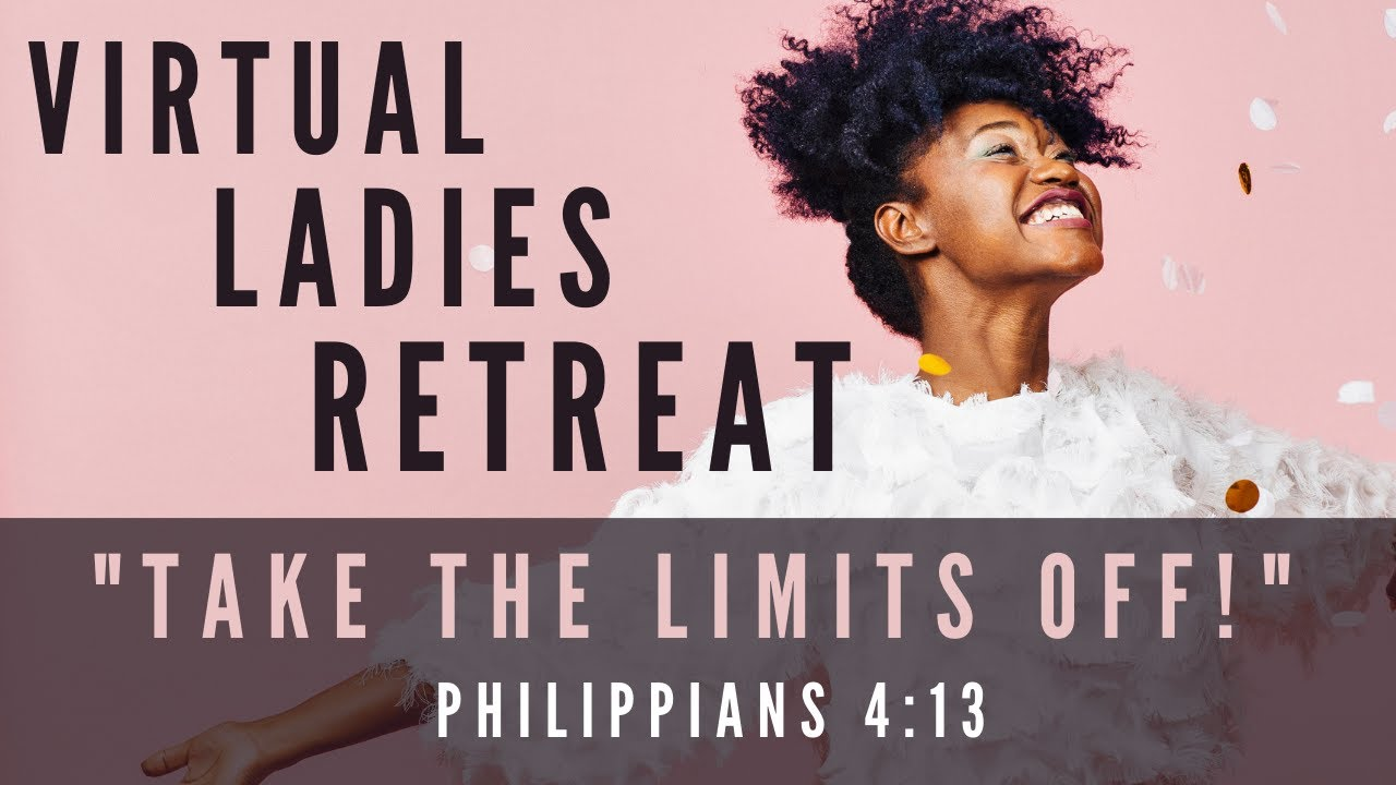 Take The Limits Off - Virtual Ladies Retreat - September 19, 2020 - Dr. Holness