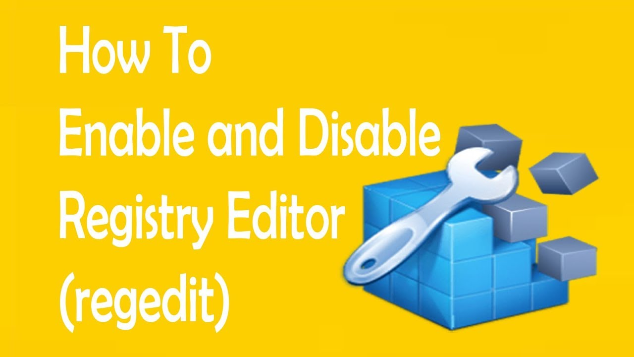 How to Disable and Enable Registry Editor (regedit) using windows 10/8/8 1/  7/xp/vista