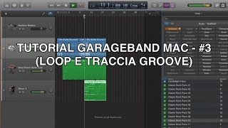 Tutorial Garageband Mac - #3 (Loop e Traccia Groove)