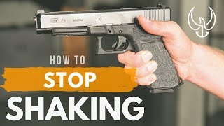How to Stop Your Hands from Shaking when Shooting a Pistol