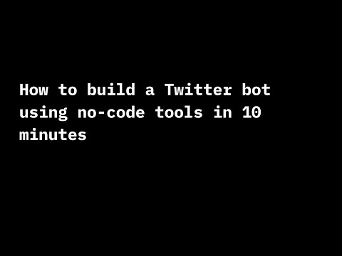 How To Build A Twitter Bot Using No-code In 10 Minutes