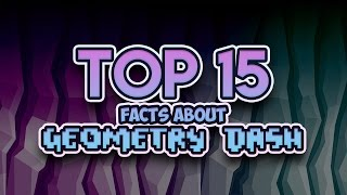 Top 15 Facts about Geometry Dash