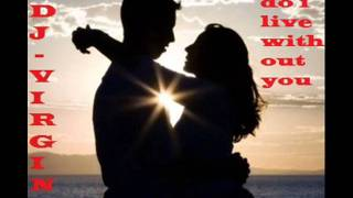 how do i live without you.wmv DJ_VIRGIN REMIX