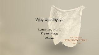 "Vijay Upadhyaya - Symphony No.1 ""Prayer Flags"" - Third Movement ""Khusro"""
