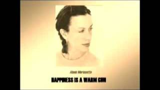 Watch Alanis Morissette Happiness Is A Warm Gun video